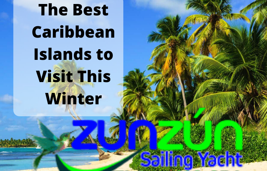 The Best Caribbean Islands to Visit This Winter